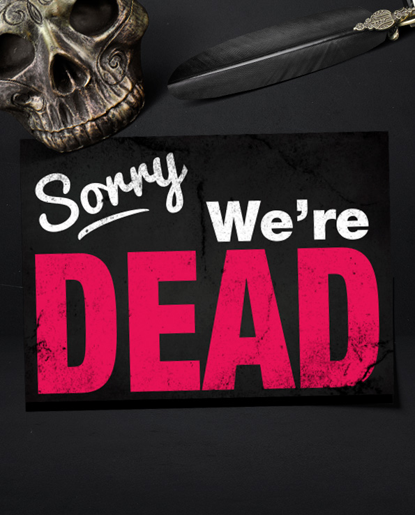 Poster Sorry we're dead